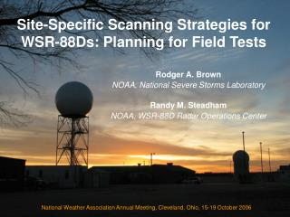 Site-Specific Scanning Strategies for WSR-88Ds: Planning for Field Tests