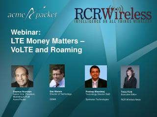 Webinar:   LTE Money Matters –  VoLTE and Roaming