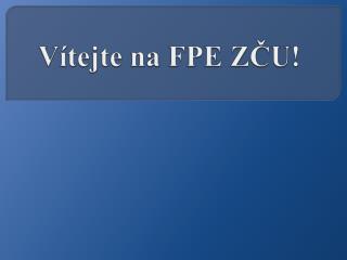 Vítejte na FPE ZČU!