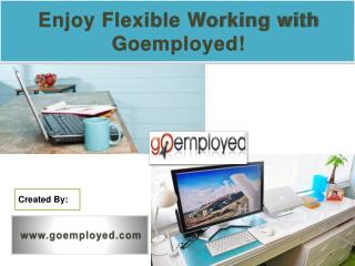 Enjoy Flexible Working with Goemployed