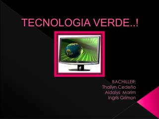 TECNOLOGIA VERDE..!