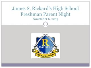 James S. Rickard's High School  Freshman Parent Night November 6, 2013