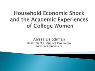 Household Economic Shock  and the Academic Experiences  of College Women