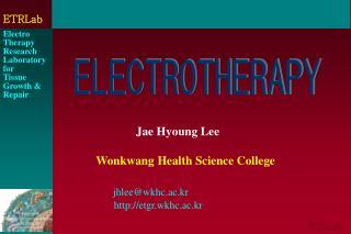 Jae Hyoung Lee Wonkwang Health Science College jhlee@wkhc.ac.kr        etgr.wkhc.ac.kr