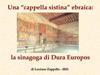 """Una  """"cappella  sistina """" ebraica :"""