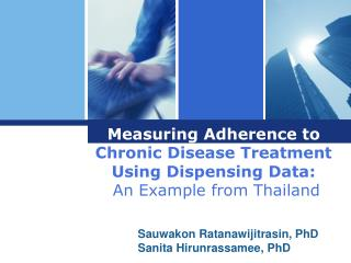 Measuring Adherence to  Chronic Disease Treatment Using Dispensing Data: An Example from Thailand
