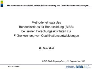 Methodeneinsatz des Bundesinstituts für Berufsbildung (BIBB) bei seinen Forschungsaktivitäten zur