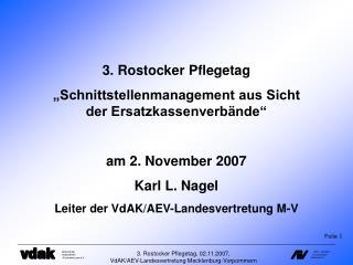 """3. Rostocker Pflegetag """"Schnittstellenmanagement aus Sicht der Ersatzkassenverbände"""""""