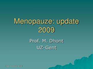 Menopauze: update 2009