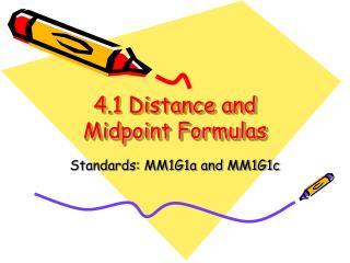 4.1 Distance and Midpoint Formulas