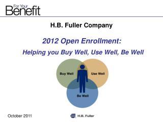 H.B. Fuller Company 2012  Open Enrollment: