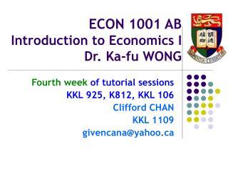 ECON 1001 AB Introduction to Economics I Dr. Ka-fu WONG