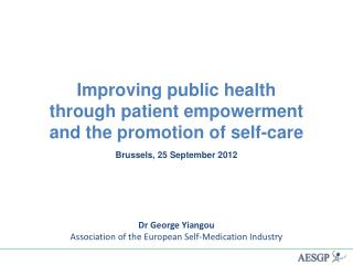 Dr George  Yiangou Association of the European Self-Medication Industry