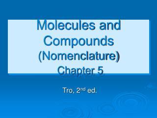 Molecules and Compounds (Nomenclature) Chapter 5