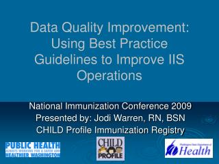 Data Quality Improvement: Using Best Practice Guidelines to Improve IIS Operations