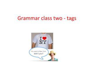 Grammar class two - tags