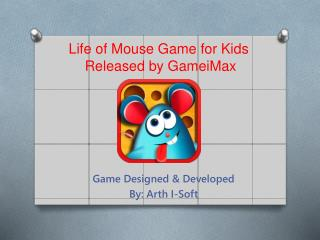 Life Of Mouse Game for Kids Released by GameiMax