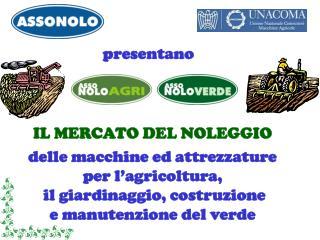 IL MERCATO DEL NOLEGGIO delle macchine ed attrezzature per l'agricoltura,