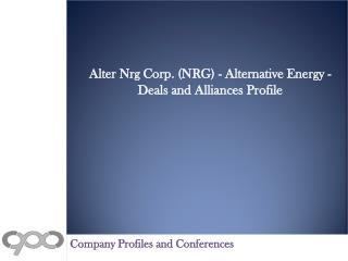 Alter Nrg Corp. (NRG) - Alternative Energy - Deals and Allia