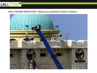 DACH VIRGINIA MEGASTORE- Wykonany produktami Modern Masters