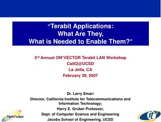 """ Terabit Applications:  What Are They,  What is Needed to Enable Them? """