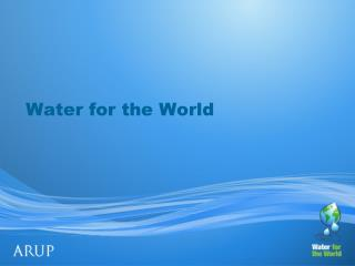Water for the World