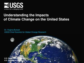 Understanding the Impacts  of Climate Change on the United States
