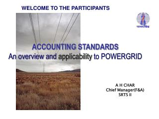 ACCOUNTING STANDARDS   An overview and applicability to POWERGRID