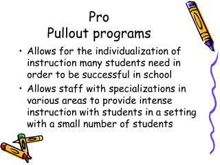 The Effectiveness of Pullout Programs:  What Does Research Show