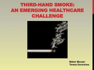Third-hand  smoke:  an  Emerging Healthcare Challenge