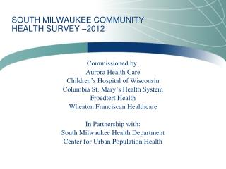 SOUTH MILWAUKEE COMMUNITY  HEALTH SURVEY  �2012