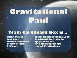 Team Cardboard Box is…