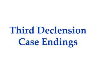 Third Declension Case Endings
