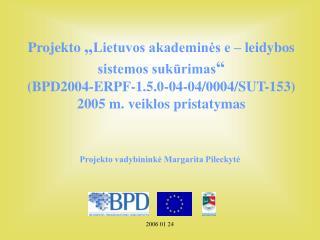 Projekto vadybininkė Margarita Pileckytė