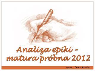 Analiza epiki –  matura próbna 2012
