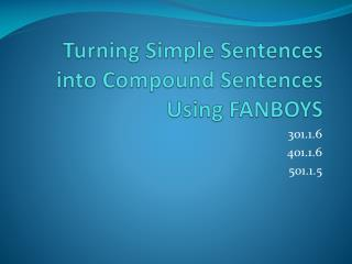 Turning Simple Sentences into Compound Sentences Using FANBOYS