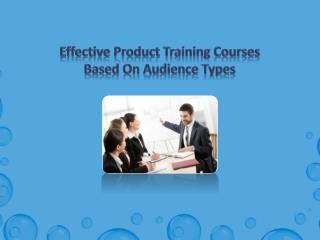 Effective Product Training Courses Based on Audience Types