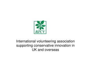 International volunteering association supporting conservative innovation in UK and overseas