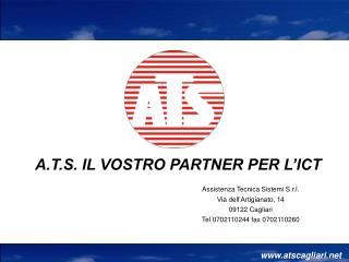 Assistenza Tecnica Sistemi S.r.l. Via dell'Artigianato, 14 09122 Cagliari