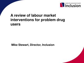 A review of labour market interventions for problem drug users