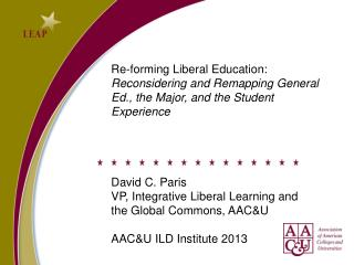 Re-forming Liberal Education: Reconsidering and Remapping General Ed., the Major, and the Student