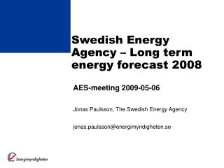 Swedish Energy Agency – Long term energy forecast 2008