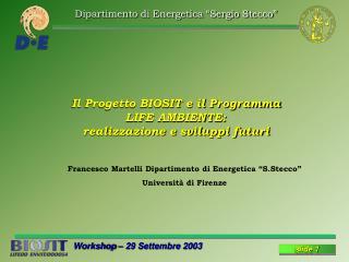 Il Progetto BIOSIT e il Programma  LIFE AMBIENTE: realizzazione e sviluppi futuri