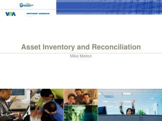 Asset Inventory and Reconciliation Mike Melton