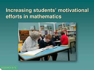 Increasing students  motivational efforts in mathematics