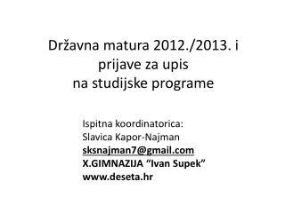 Državna matura 2012./2013. i prijave za upis na studijske programe