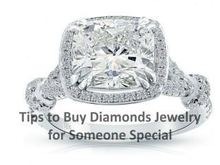 Tips to Buy Diamonds Jewelry for Someone Special