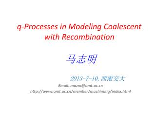 q-Processes in Modeling Coalescent with Recombination