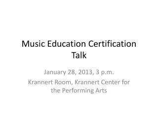 Music Education Certification Talk