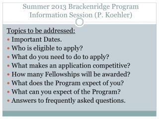 Summer 2013 Brackenridge Program Information Session (P. Koehler)